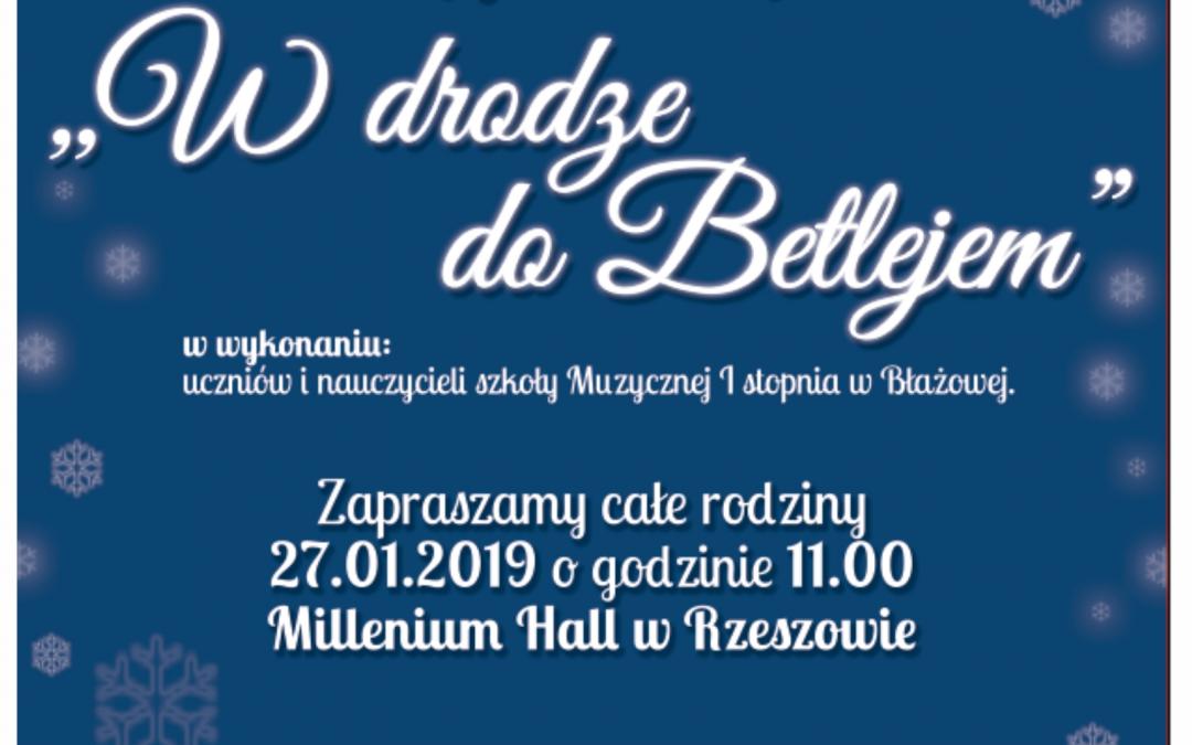 """Koncerty """"W drodze do Betlejem"""" (GOK – Błażowa oraz Millenium Hall – Rzeszów)"""